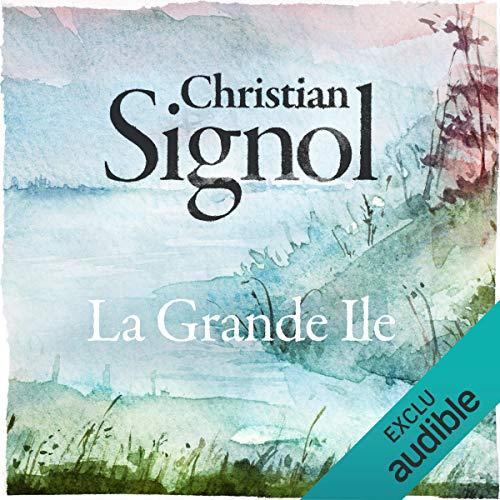 La grande île                   De :                                                                                                                                 Christian Signol                               Lu par :                                                                                                                                 Yves Mugler                      Durée : 4 h et 26 min     1 notation     Global 5,0