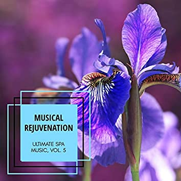 Musical Rejuvenation - Ultimate Spa Music, Vol. 5