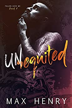 Unrequited (Fallen Aces MC Book 1) by [Max Henry]
