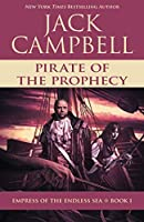Pirate of the Prophecy (Empress of the Endless Sea)