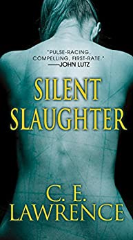 Silent Slaughter (Lee Campbell Book 4) by [C.E. Lawrence]