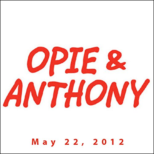 Opie & Anthony, Louis C. K. and Slash, May 22, 2012 cover art