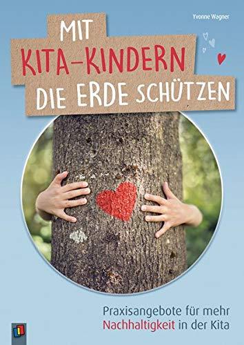 Mit Kita-Kindern die Erde schützen: Praxisangebote für mehr Nachhaltigkeit in der Kita