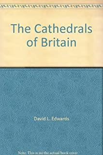 The Cathedrals of Britain by David L. Edwards (1989-04-07)