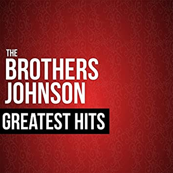 The Brothers Johnson Greatest Hits (Live)
