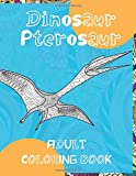 Dinosaur Pterosaur - Adult Coloring Book 🦕 🦖