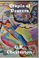 Utopia of Usurers: and Other Essays
