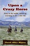 Upon A Crazy Horse (English Edition)