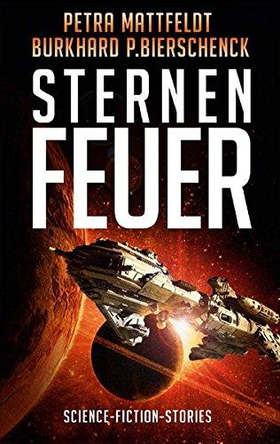 Sternenfeuer: Science-Fiction-Stories (DrachenStern Verlag. Science Fiction und Fantasy)
