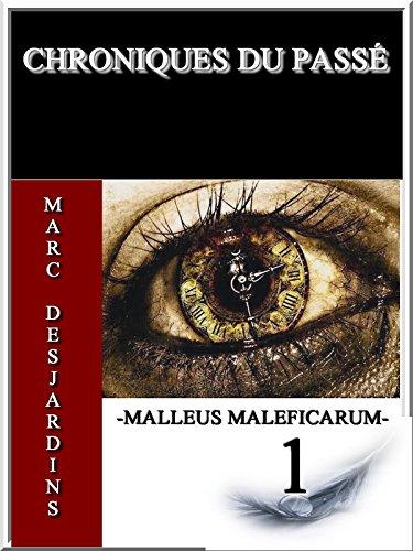 Malleus maleficarum (Chroniques du passé t. 1) (French Edition)