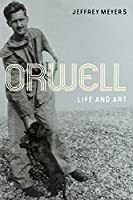 Orwell: Life and Art