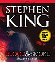 Blood and Smoke by Stephen King(2010-10-05)