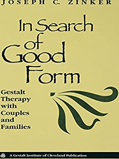 In Search of Good Form: Gestalt Therapy with Couples and Families (English Edition)