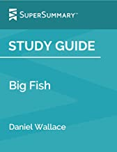 Study Guide: Big Fish by Daniel Wallace (SuperSummary)