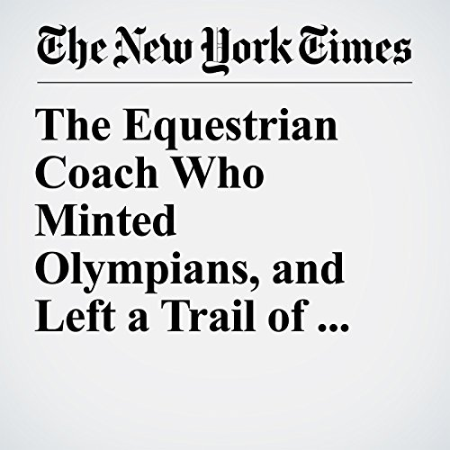 『The Equestrian Coach Who Minted Olympians, and Left a Trail of Child Molestation』のカバーアート