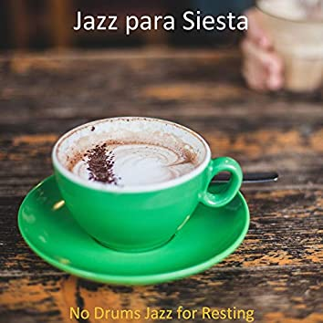 No Drums Jazz for Resting