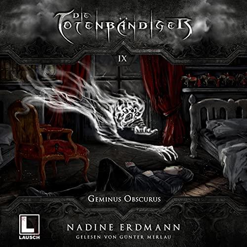 Geminus Obscurus: Die Totenbändiger 9