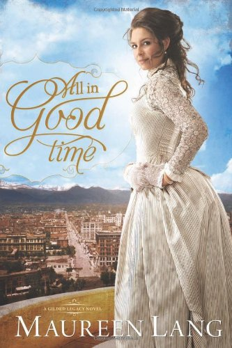 All in Good Time (The Gilded Legacy)