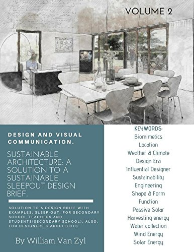 Sustainable Architecture: A Solution to a Sustainable Sleep-out Design Brief. Volume 2. (Sustainable Architecture - Sustainable Sleep-out Design Brief) (English Edition)