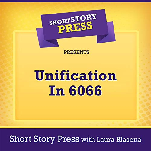 Short Story Press Presents Unification in 6066 audiobook cover art