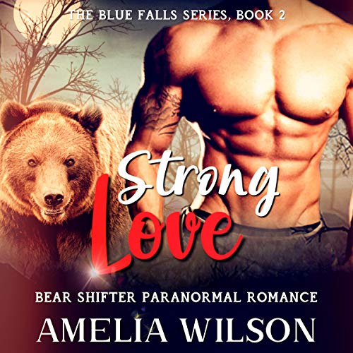 Strong Love: Bear Shifter Paranormal Romance cover art