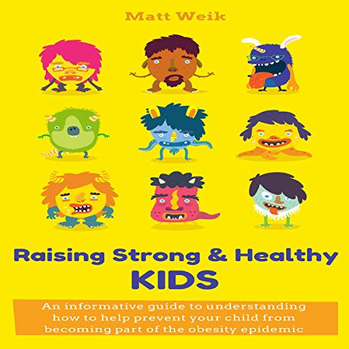 Raising Strong & Healthy Kids audiobook cover art