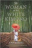The Woman in the White Kimono: A Novel