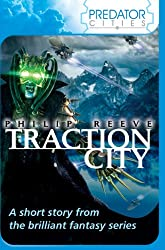 Cover of Traction City by Philip Reeve