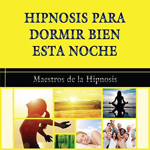 Hipnosis para Dormir Bien Esta Noche [How to Sleep Well Tonight] audiobook cover art