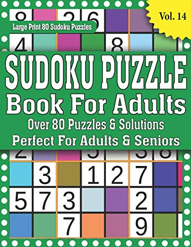 Sudoku Puzzle Book For Adults: Over 80 Puzzles & Solutions: Beautiful Brain Game For Puzzlers