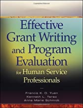 Effective Grant Writing and Program Evaluation for Human Service Professionals: An Evidence-Based Approach by Francis K. O. Yuen (2009-11-20)