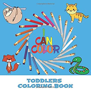 I CAN COLOR toddlers coloring book: Coloring book for toddlers boys and girls aged 2 to 4 years, 40 animals with names to ...