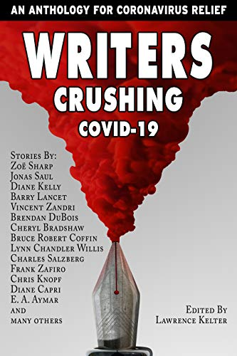 Writers Crushing COVID-19: An Anthology for COVID-19 Relief (English Edition)