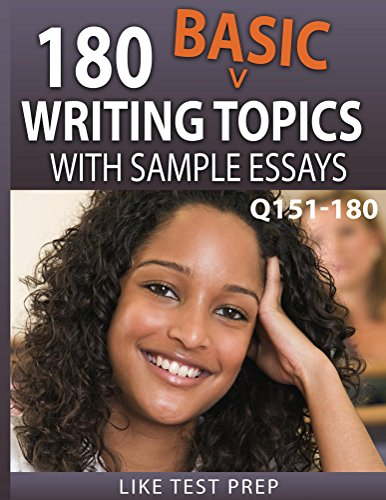 180 Basic Writing Topics with Sample Essays Q151-180 (240 Basic Writing Topics 30 Day Pack Book 2)