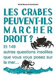 Les crabes peuvent-ils marcher droit ? par Nicole Masson