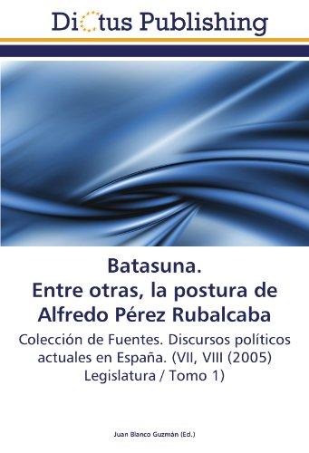 Batasuna. Entre otras, la postura de Alfredo Pérez Rubalcaba