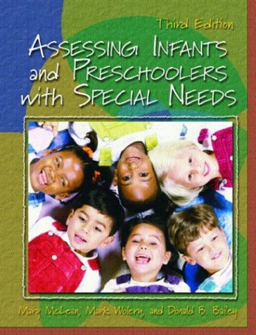 Assessing Infants and Preschoolers with Special Needs...
