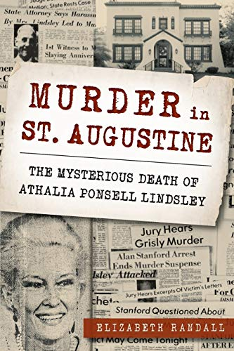 Murder in St. Augustine: The Mysterious Death of Athalia Ponsell Lindsley (True Crime)