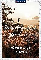 Dein Augenblick Saechsische Schweiz: 30 Wandertouren, die dich ins Staunen versetzen.
