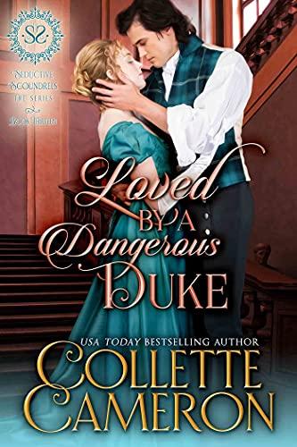 Amada por un Duque peligroso (Serie Canallas Seductores 13) de Collette Cameron