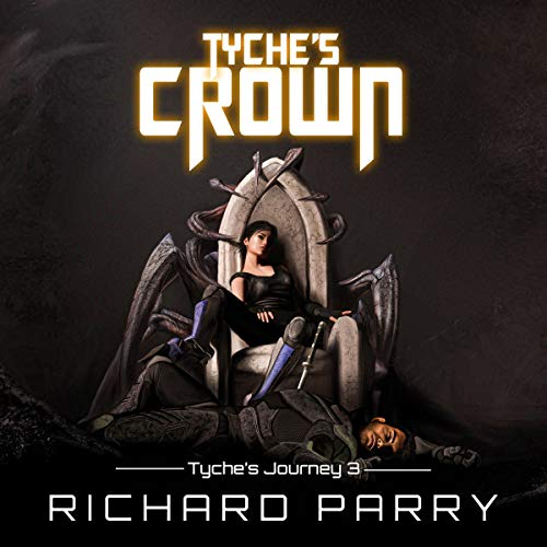Tyche's Crown: A Space Opera Adventure Science Fiction Epic  By  cover art