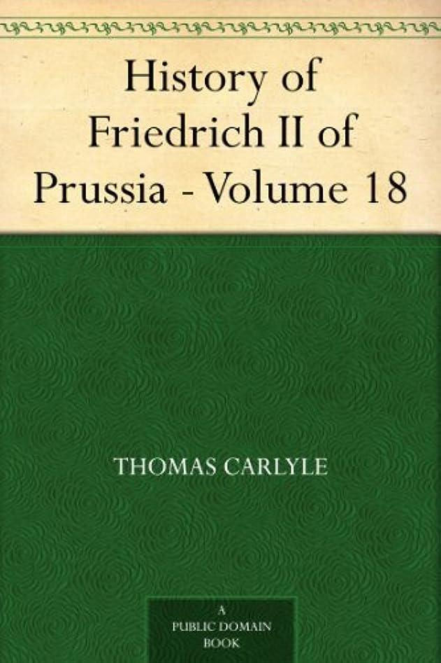 ブラシアーネストシャクルトン母性History of Friedrich II of Prussia - Volume 18 (English Edition)