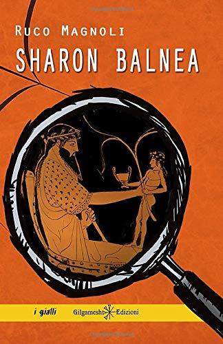 Sharon balnea: Il settimo episodio della saga più bella del giallo italiano