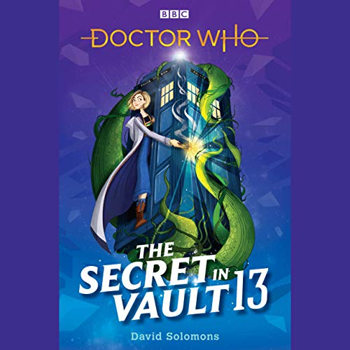 Doctor Who: The Secret in Vault 13  By  cover art