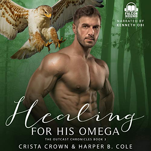Healing for His Omega Audiobook By Crista Crown,                                                                                        Harper B. Cole cover art