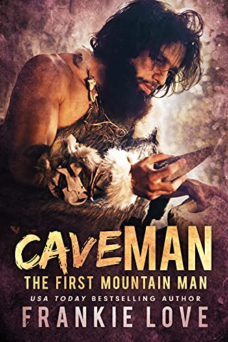 Cave Man (The First Mountain Man Book 1) by [Frankie Love]