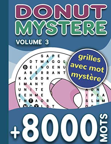 Donut Mystère - Volume 3: + de 8.000 mots mêlés - 217 grilles avec solutions - 55 h de jeu - Grand format - Idée cadeau