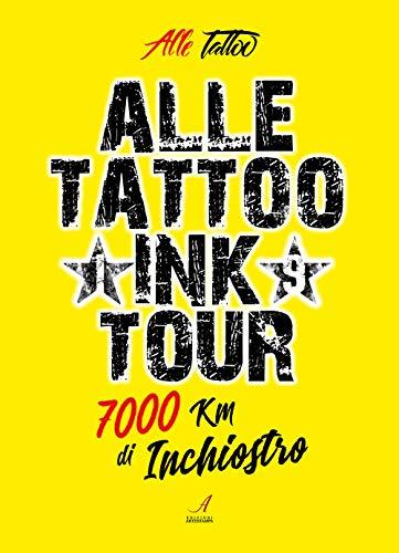 Alle Tattoo Ink tour. 7000 km di inchiostro