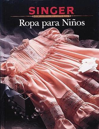 Singer: Ropa Para Niños (Biblioteca de Costura)