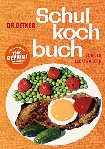 Dr. Oetker Schulkochbuch für den Elektroherd: von 1960 - Für den Elektroherd